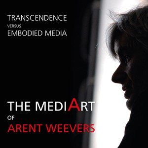 Book Transcendence versus Embodied Media, the MediArt of Arent Weevers